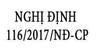 NGHỊ ĐỊNH 116/2017/NĐ-CP
